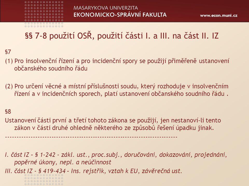 www.econ.muni.cz §§ 7-8 použití OSŘ, použití části I.