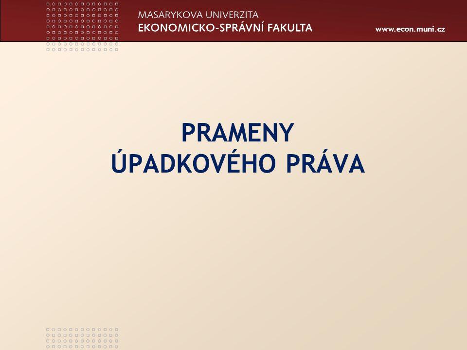 www.econ.muni.cz PRAMENY ÚPADKOVÉHO PRÁVA