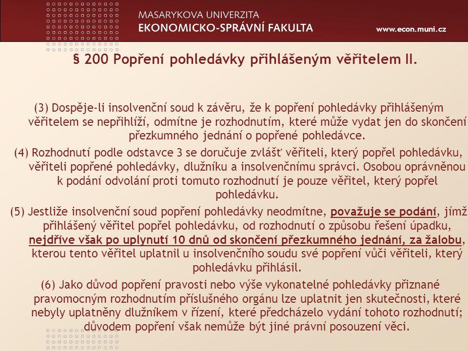 www.econ.muni.cz § 200 Popření pohledávky přihlášeným věřitelem II.