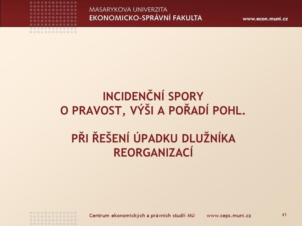 www.econ.muni.cz INCIDENČNÍ SPORY O PRAVOST, VÝŠI A POŘADÍ POHL.
