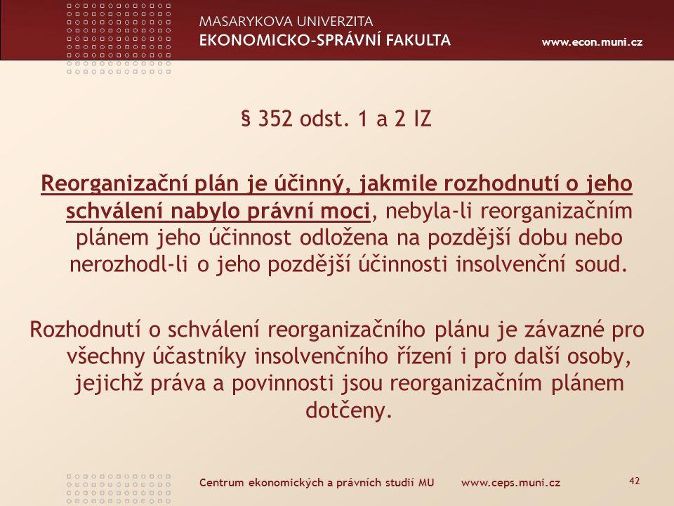 www.econ.muni.cz Centrum ekonomických a právních studií MU www.ceps.muni.cz 42 § 352 odst.