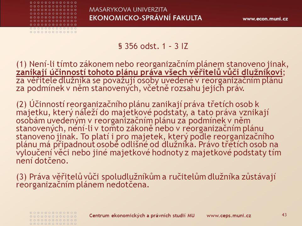 www.econ.muni.cz Centrum ekonomických a právních studií MU www.ceps.muni.cz 43 § 356 odst.