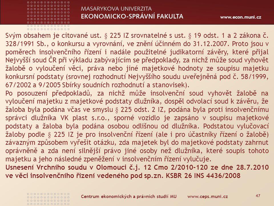 www.econ.muni.cz Centrum ekonomických a právních studií MU www.ceps.muni.cz 47 Svým obsahem je citované ust.