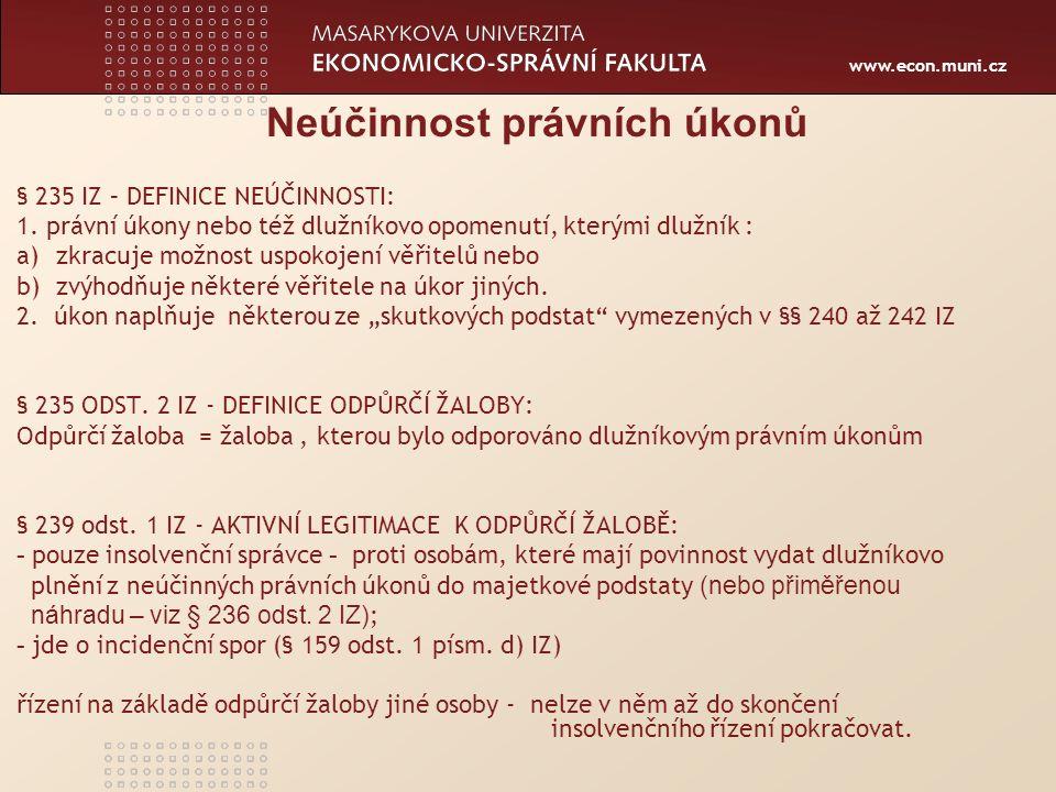 www.econ.muni.cz Neúčinnost právních úkonů § 235 IZ – DEFINICE NEÚČINNOSTI: 1.
