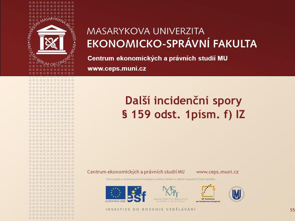 Centrum ekonomických a právních studií MU www.ceps.muni.cz Další incidenční spory § 159 odst.