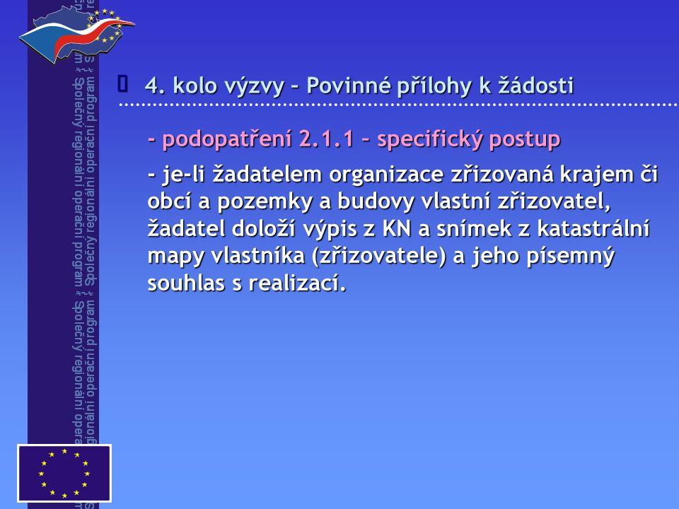 4. kolo výzvy – Povinné přílohy k žádosti  - podopatření 2.1.1 – specifický postup - je-li žadatelem organizace zřizovaná krajem či obcí a pozemky a