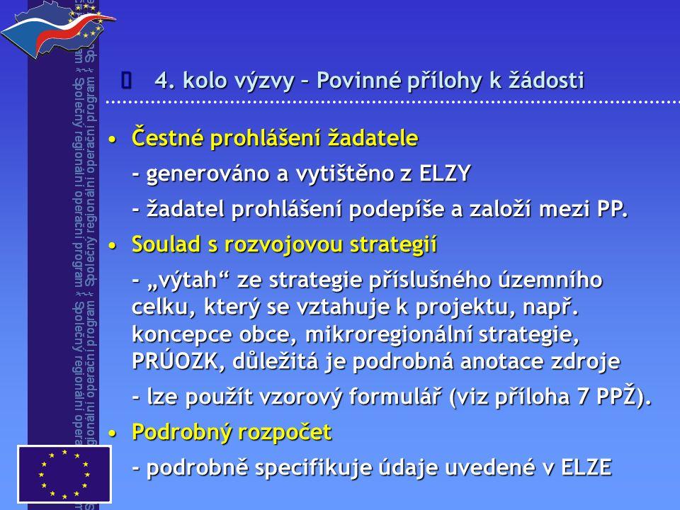 4. kolo výzvy – Povinné přílohy k žádosti  Čestné prohlášení žadateleČestné prohlášení žadatele - generováno a vytištěno z ELZY - žadatel prohlášení
