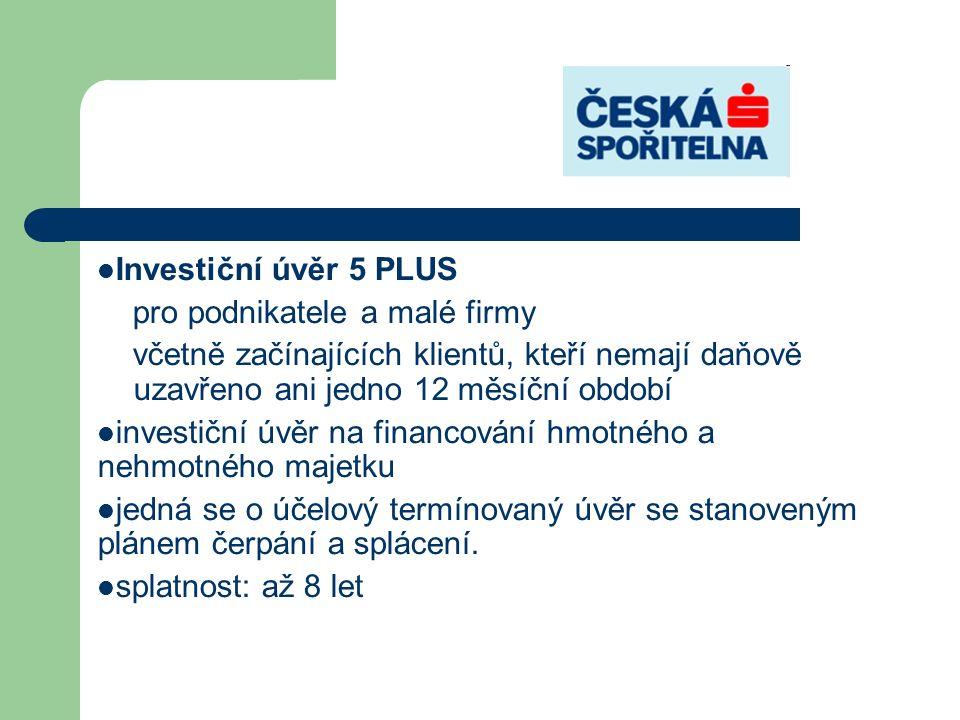 Investiční úvěr 5 PLUS pro podnikatele a malé firmy včetně začínajících klientů, kteří nemají daňově uzavřeno ani jedno 12 měsíční období investiční ú
