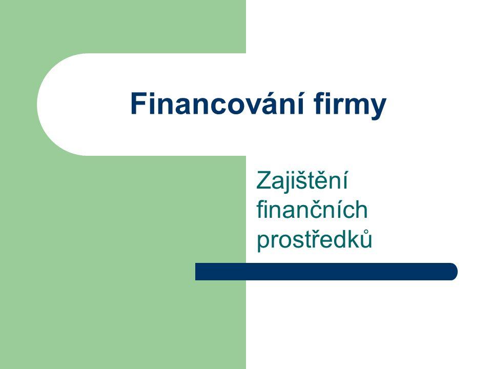 Financování firmy Zajištění finančních prostředků