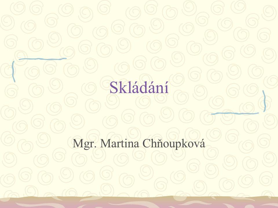 Skládání Mgr. Martina Chňoupková