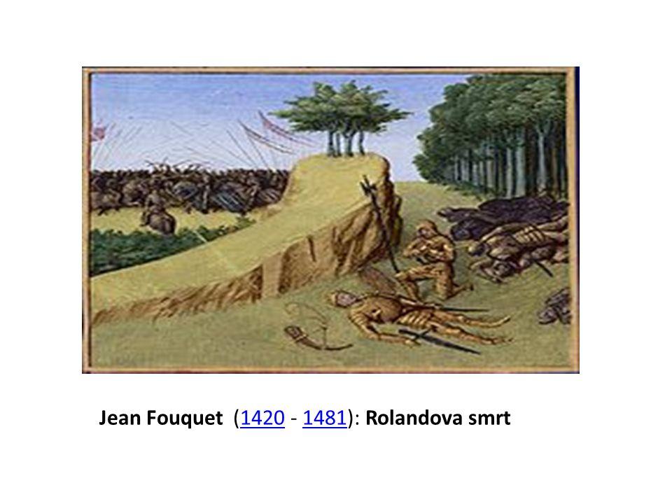 Jean Fouquet (1420 - 1481): Rolandova smrt14201481