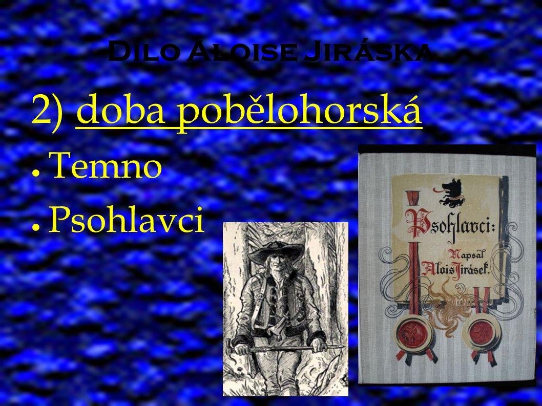 Dílo Aloise Jiráska 2) doba pobělohorská ● Temno ● Psohlavci