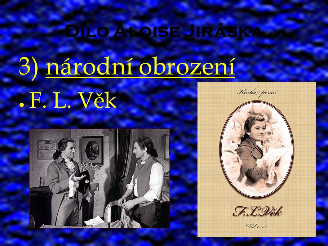 Dílo Aloise Jiráska 4) nejstarší dějiny ● Staré pověsti české