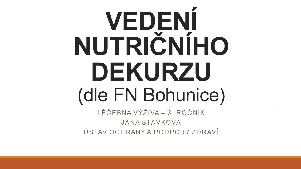 VEDENÍ NUTRIČNÍHO DEKURZU (dle FN Bohunice) LÉČEBNÁ VÝŽIVA – 3.