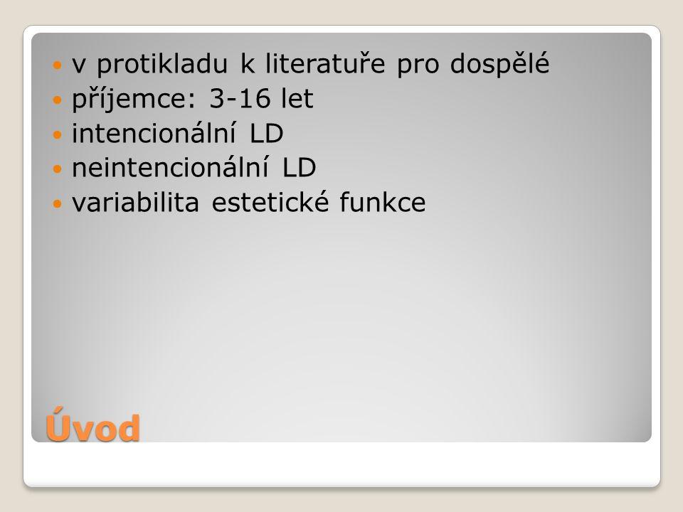 Úvod v protikladu k literatuře pro dospělé příjemce: 3-16 let intencionální LD neintencionální LD variabilita estetické funkce