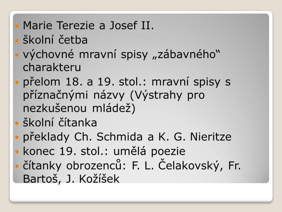 """Marie Terezie a Josef II. školní četba výchovné mravní spisy """"zábavného"""" charakteru přelom 18. a 19. stol.: mravní spisy s příznačnými názvy (Výstrahy"""