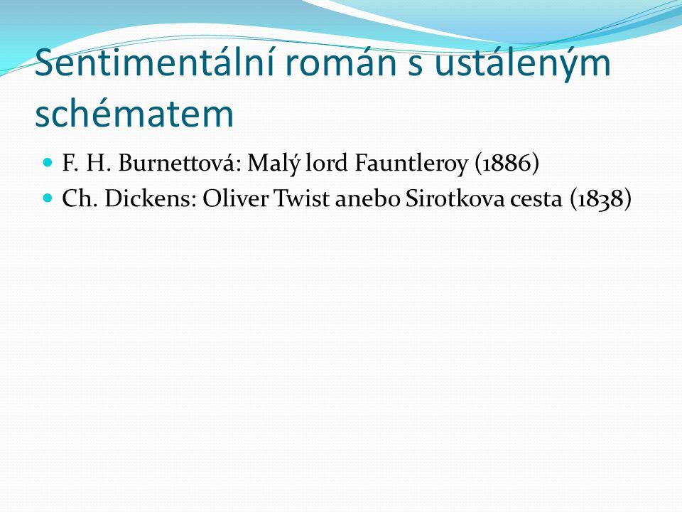 Sentimentální román s ustáleným schématem F. H. Burnettová: Malý lord Fauntleroy (1886) Ch.
