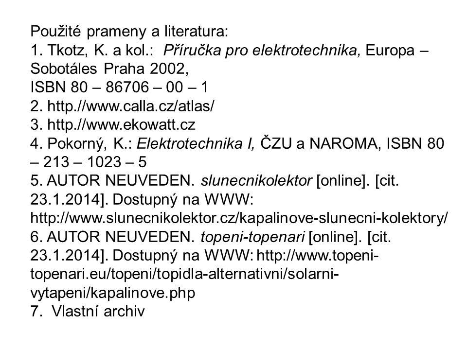Použité prameny a literatura: 1. Tkotz, K.