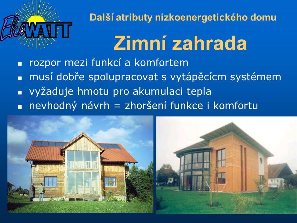 Další atributy nízkoenergetického domu rozpor mezi funkcí a komfortem musí dobře spolupracovat s vytápěcícm systémem vyžaduje hmotu pro akumulaci tepl
