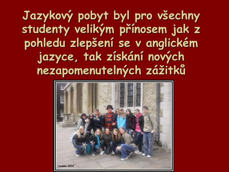Jazykový pobyt byl pro všechny studenty velikým přínosem jak z pohledu zlepšení se v anglickém jazyce, tak získání nových nezapomenutelných zážitků