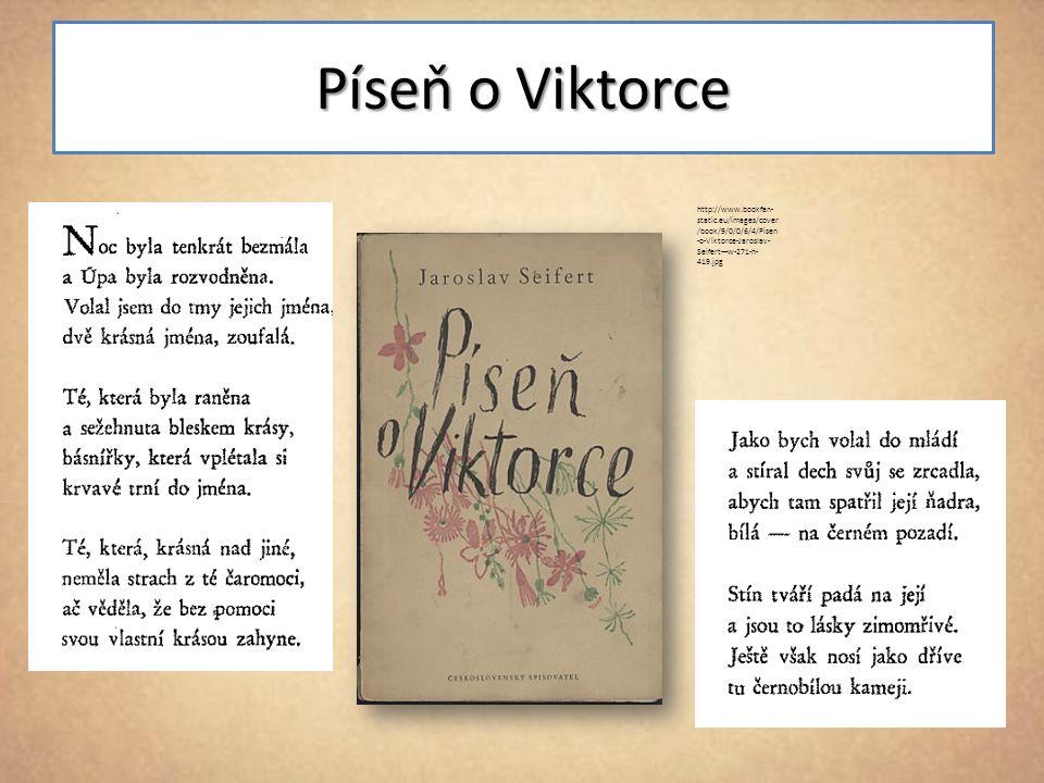 Píseň o Viktorce http://www.bookfan- static.eu/images/cover /book/9/0/0/6/4/Pisen -o-Viktorce-Jaroslav- Seifert---w-271-h- 419.jpg