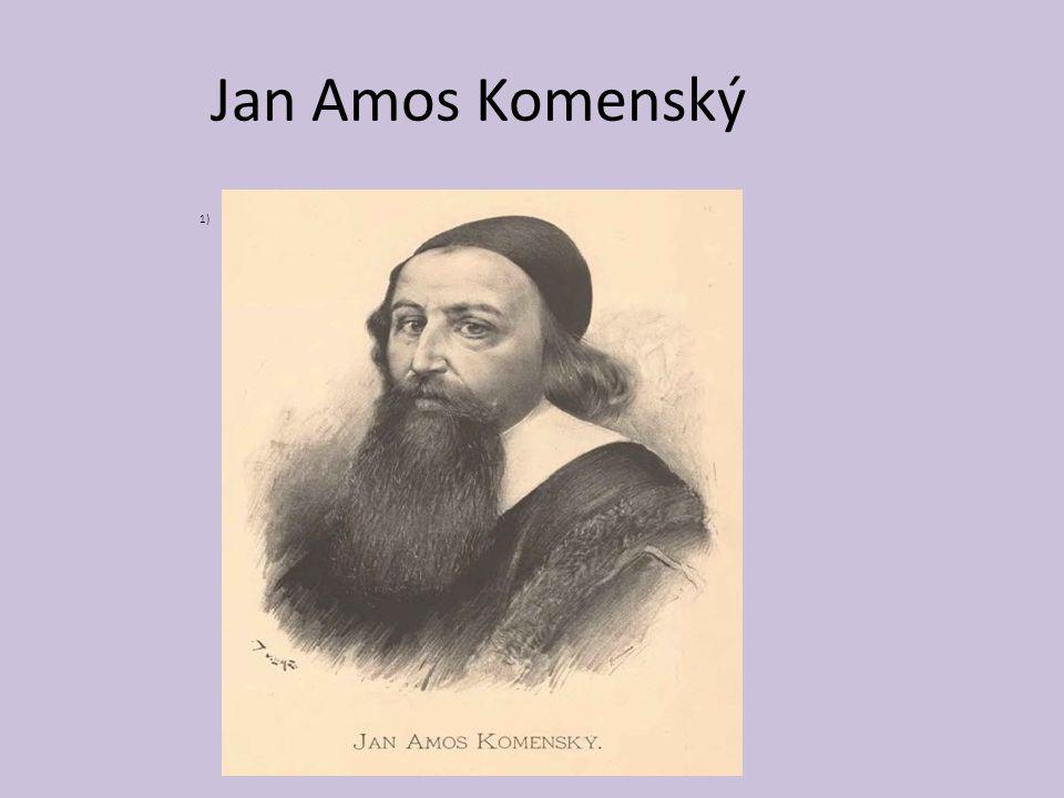 Jan Amos Komenský 1)