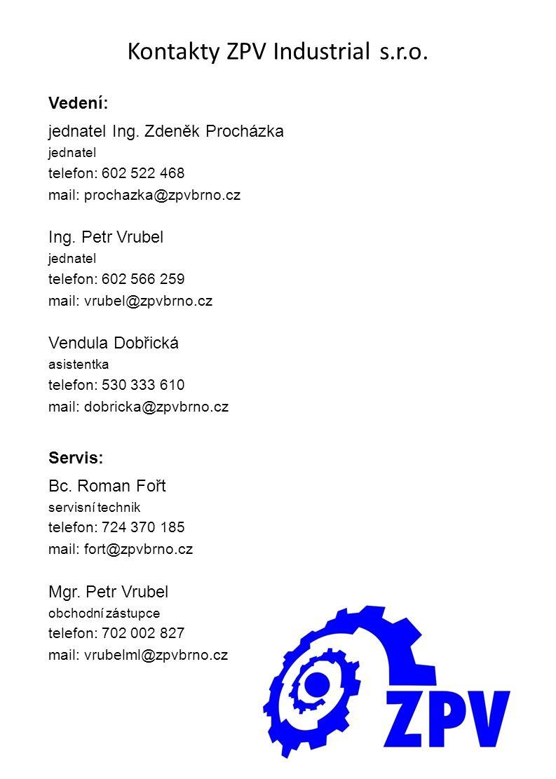 Kontakty ZPV Industrial s.r.o. Vedení: jednatel Ing.