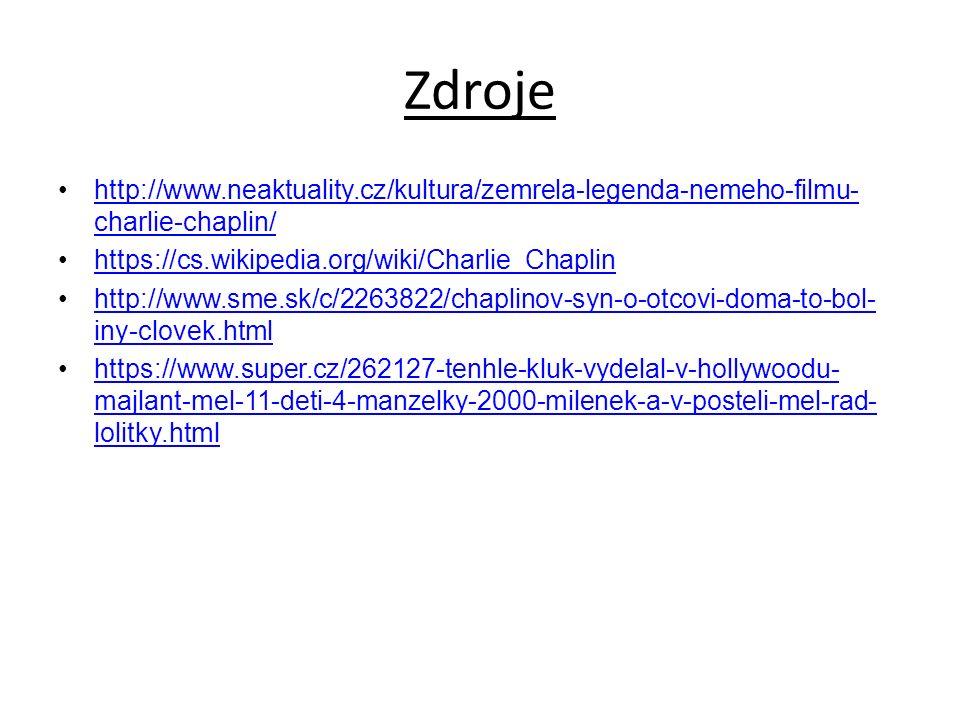 Zdroje http://www.neaktuality.cz/kultura/zemrela-legenda-nemeho-filmu- charlie-chaplin/http://www.neaktuality.cz/kultura/zemrela-legenda-nemeho-filmu- charlie-chaplin/ https://cs.wikipedia.org/wiki/Charlie_Chaplin http://www.sme.sk/c/2263822/chaplinov-syn-o-otcovi-doma-to-bol- iny-clovek.htmlhttp://www.sme.sk/c/2263822/chaplinov-syn-o-otcovi-doma-to-bol- iny-clovek.html https://www.super.cz/262127-tenhle-kluk-vydelal-v-hollywoodu- majlant-mel-11-deti-4-manzelky-2000-milenek-a-v-posteli-mel-rad- lolitky.htmlhttps://www.super.cz/262127-tenhle-kluk-vydelal-v-hollywoodu- majlant-mel-11-deti-4-manzelky-2000-milenek-a-v-posteli-mel-rad- lolitky.html