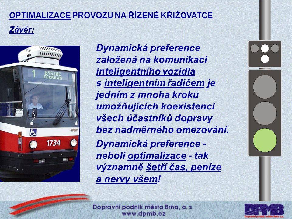 Přednosti brněnského systému: -Popis datové komunikace vozidla na konkrétní křižovatce je součástí databáze tras v palubním počítači vozidla MHD.