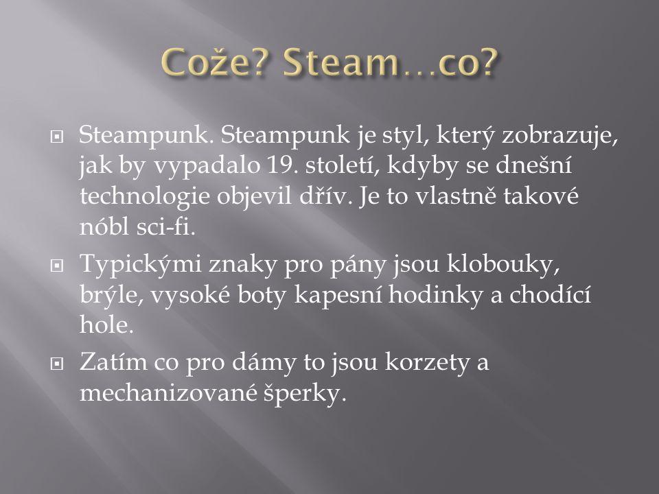  Steampunk. Steampunk je styl, který zobrazuje, jak by vypadalo 19.