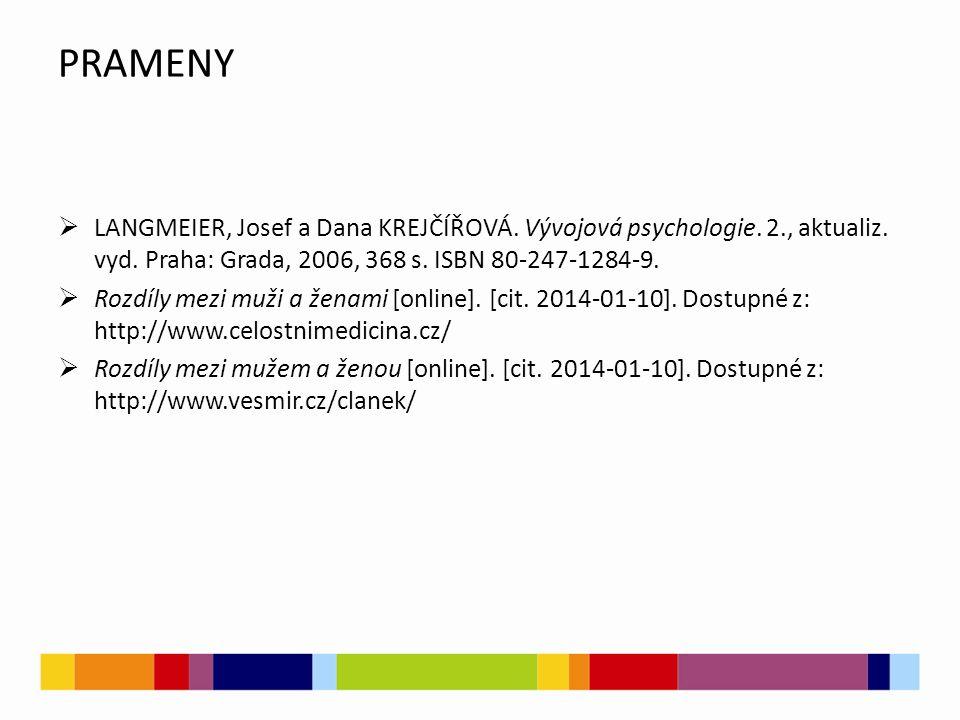 PRAMENY  LANGMEIER, Josef a Dana KREJČÍŘOVÁ. Vývojová psychologie.