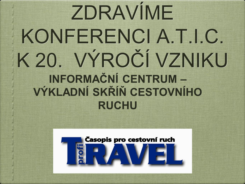 ZDRAVÍME KONFERENCI A.T.I.C. K 20.
