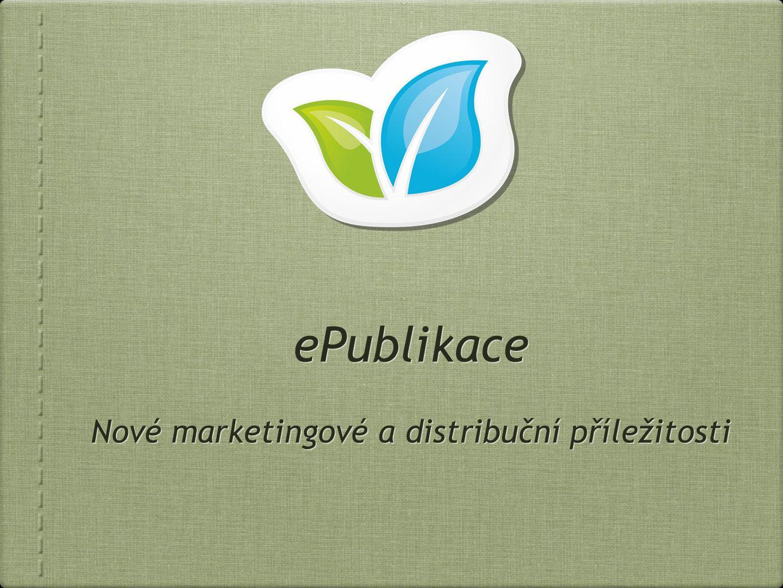 ePublikace Nové marketingové a distribuční příležitosti ePublikace Nové marketingové a distribuční příležitosti
