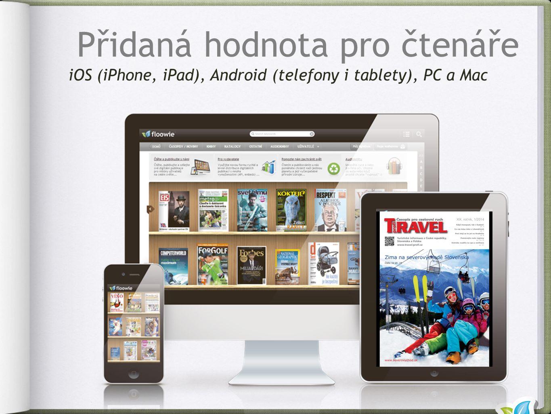 iOS (iPhone, iPad), Android (telefony i tablety), PC a Mac Přidaná hodnota pro čtenáře