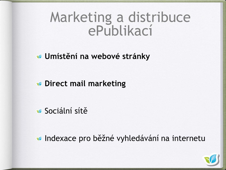 Umístění na webové stránky Direct mail marketing Sociální sítě Indexace pro běžné vyhledávání na internetu Marketing a distribuce ePublikací