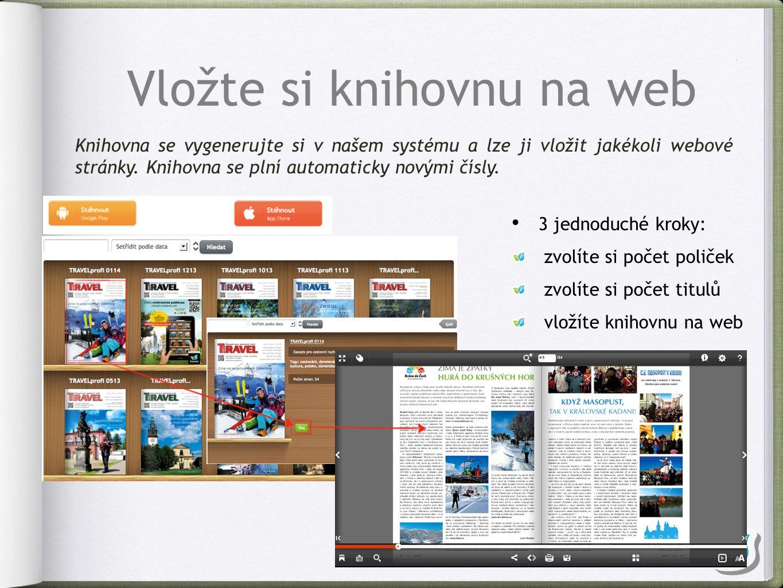 Vložte si knihovnu na web 3 jednoduché kroky: zvolíte si počet poliček zvolíte si počet titulů vložíte knihovnu na web Knihovna se vygenerujte si v našem systému a lze ji vložit jakékoli webové stránky.
