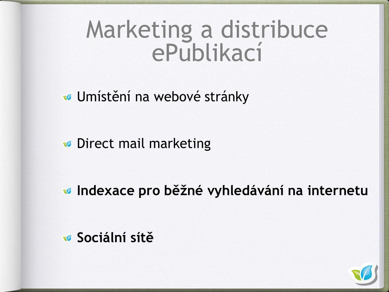 Umístění na webové stránky Direct mail marketing Indexace pro běžné vyhledávání na internetu Sociální sítě Marketing a distribuce ePublikací