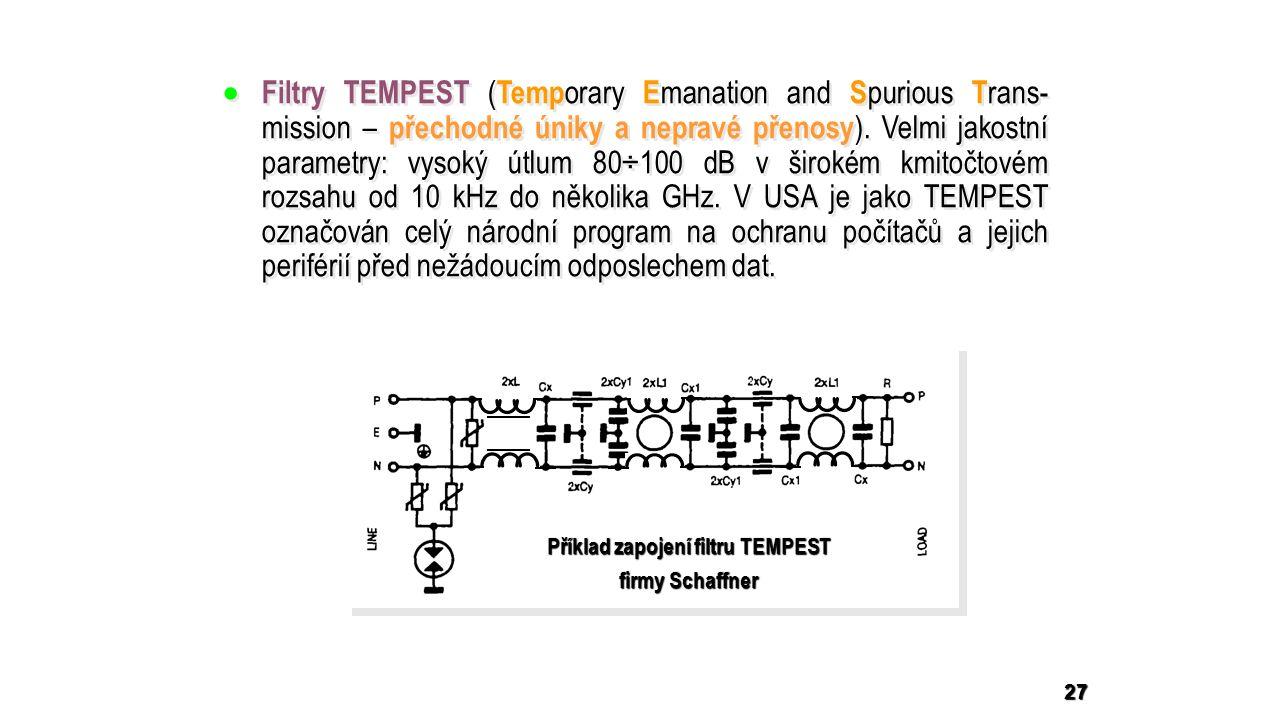  Filtry TEMPEST ( Temp orary E manation and S purious T rans- mission – přechodné úniky a nepravé přenosy ).