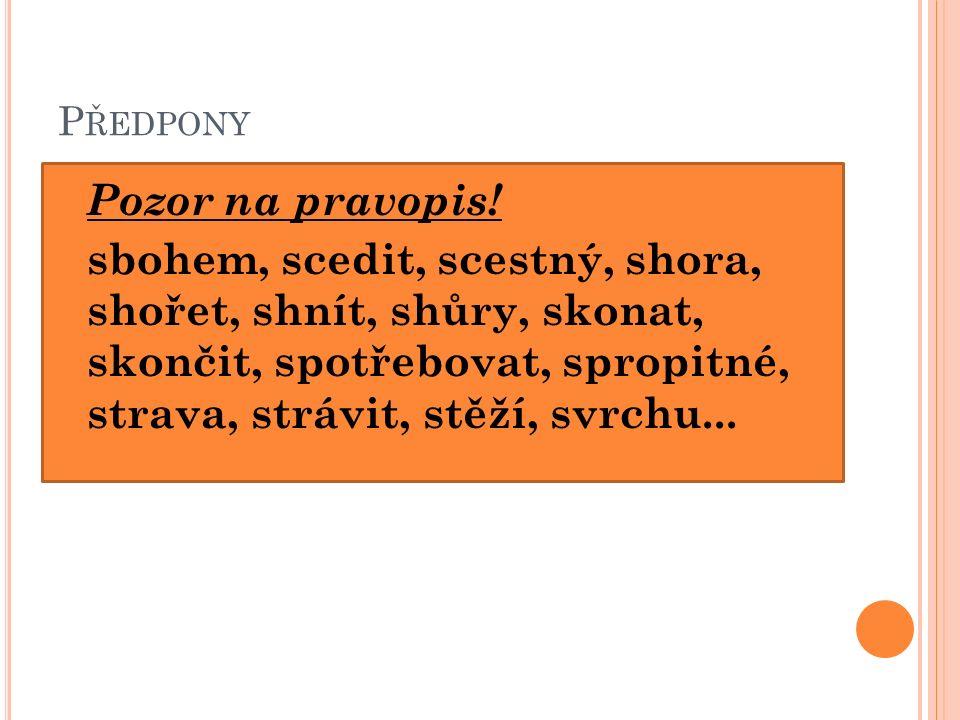 P ŘEDPONY Pozor na pravopis.