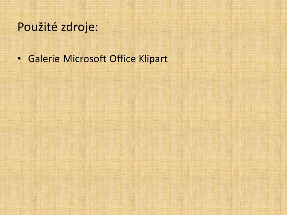 Použité zdroje: Galerie Microsoft Office Klipart