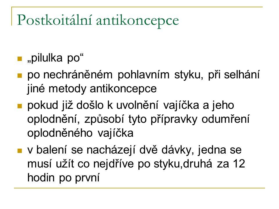 """Postkoitální antikoncepce """"pilulka po po nechráněném pohlavním styku, při selhání jiné metody antikoncepce pokud již došlo k uvolnění vajíčka a jeho oplodnění, způsobí tyto přípravky odumření oplodněného vajíčka v balení se nacházejí dvě dávky, jedna se musí užít co nejdříve po styku,druhá za 12 hodin po první"""