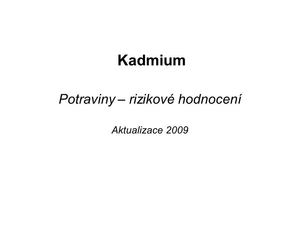 Kadmium Potraviny – rizikové hodnocení Aktualizace 2009