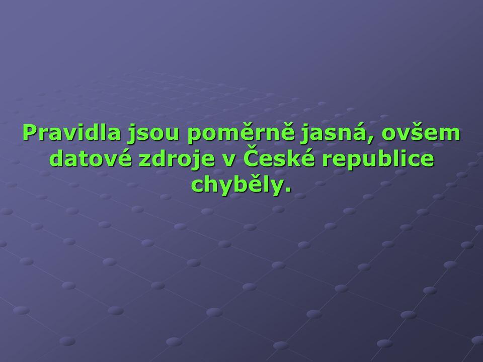 Pravidla jsou poměrně jasná, ovšem datové zdroje v České republice chyběly.