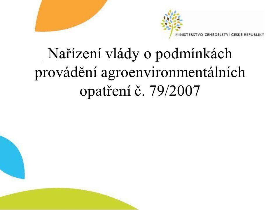 Nařízení vlády o podmínkách provádění agroenvironmentálních opatření č. 79/2007