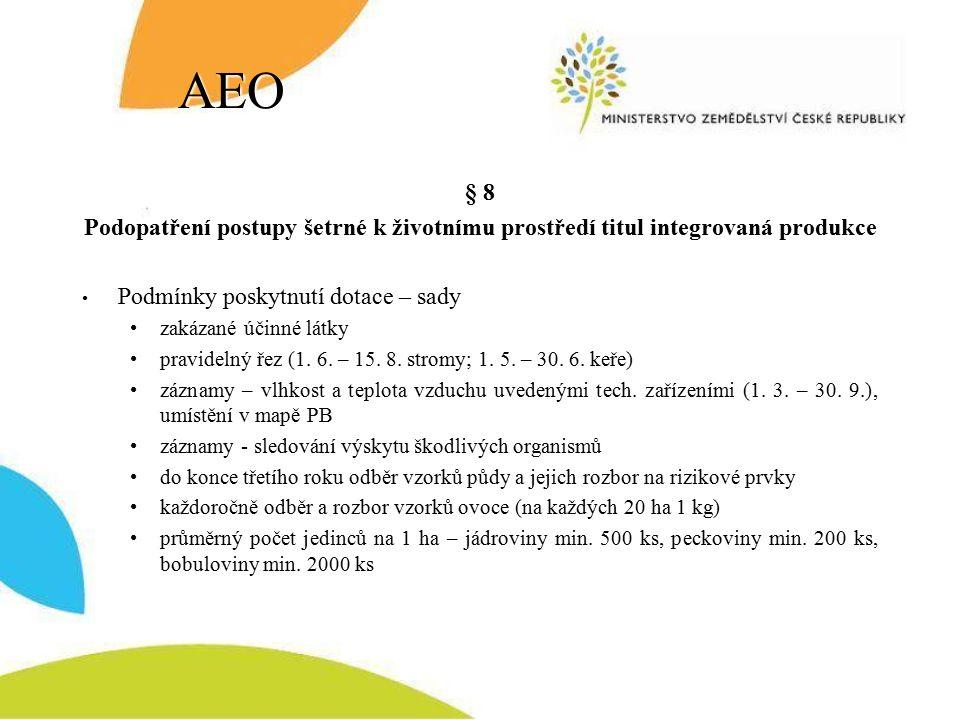 AEO § 8 Podopatření postupy šetrné k životnímu prostředí titul integrovaná produkce Podmínky poskytnutí dotace – sady zakázané účinné látky pravidelný řez (1.
