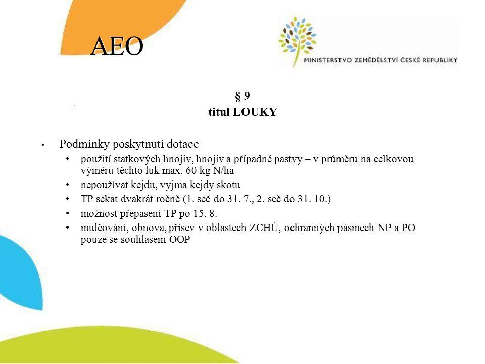 AEO § 9 titul LOUKY Podmínky poskytnutí dotace použití statkových hnojiv, hnojiv a případné pastvy – v průměru na celkovou výměru těchto luk max.