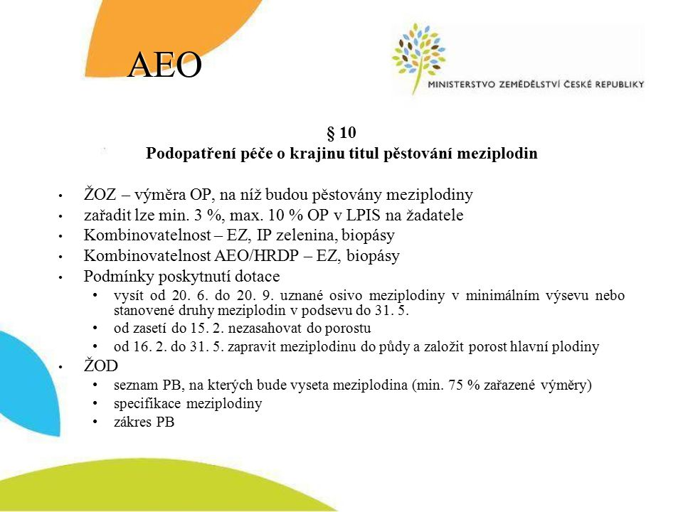 AEO § 10 Podopatření péče o krajinu titul pěstování meziplodin ŽOZ – výměra OP, na níž budou pěstovány meziplodiny zařadit lze min.