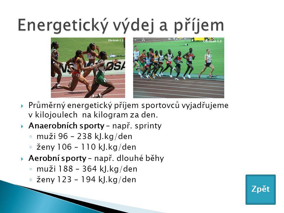 Průměrný energetický příjem sportovců vyjadřujeme v kilojoulech na kilogram za den.