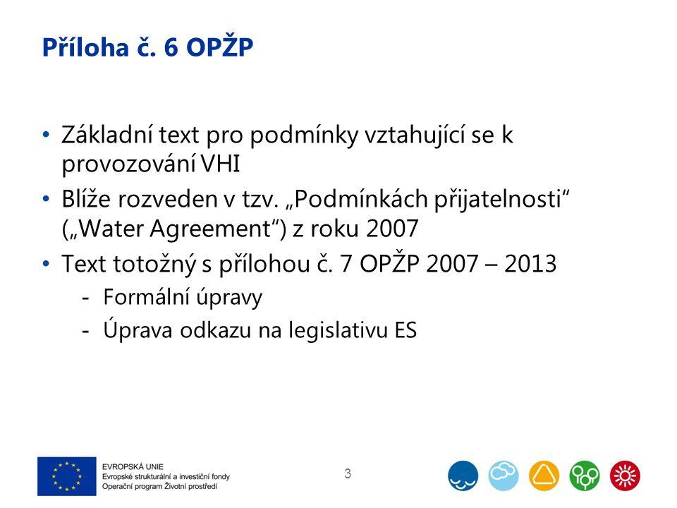Příloha č. 6 OPŽP Základní text pro podmínky vztahující se k provozování VHI Blíže rozveden v tzv.