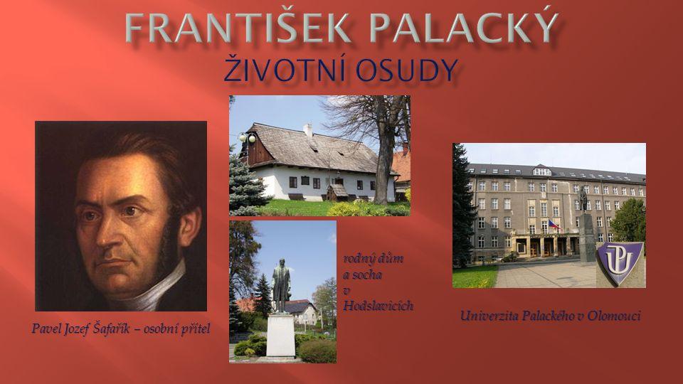 Pavel Jozef Šafařík – osobní přítel Univerzita Palackého v Olomouci rodný dům a socha v Hodslavicích